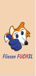 Fliesen Fuchsl